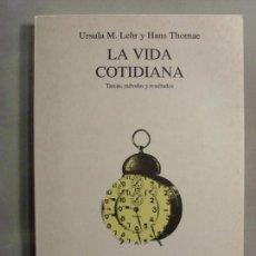Libros de segunda mano: LA VIDA COTIDIANA, TAREAS,MÉTODOS Y RESULTADOS / URSULA M. LEHR Y HANS THOMAE / 1994. HERDER. Lote 106971151