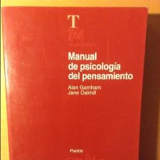 Libros de segunda mano: MANUAL DE PSICOLOGIA DEL PENSAMIENTO. PENSAR Y RAZONAR (ALAN GARNHAM, JANE OAKHILL) PAIDOS. Lote 107040547