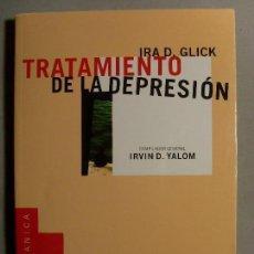 Libros de segunda mano: TRATAMIENTO DE LA DEPRESIÓN. TÉCNICAS CLÍNICAS ACTUALES / IRA D. GLICK / 1999. EDICIONES GRANICA. Lote 107176339