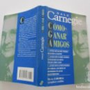 Libros de segunda mano: DALE CARNEGIE. CÓMO GANAR AMIGOS E INFLUIR SOBRE LAS PERSONAS. RMT85101. . Lote 148154384