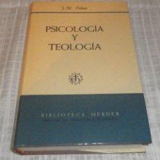 Libros de segunda mano: PSICOLOGIA Y TEOLOGIA BIBLIOTECA HERDER 1969. Lote 107692439
