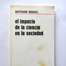 Libros de segunda mano: EL IMPACTO DE LA CIENCIA EN LA SOCIEDAD. BERTRAND RUSSELL. EDITORIAL AGUILAR 1967. 144 PAGS.. Lote 107900720