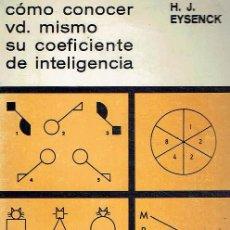 Libros de segunda mano: CÓMO CONOCER USTED MISMO SU COEFICIENTE DE INTELIGENCIA. H. J. EYSENCK.. Lote 108251967