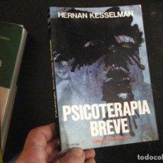 Libros de segunda mano: PSICOTERAPIA BREVE. HERNAN KESSELMAN. EDITORIAL FUNDAMENTOS. COLECCION CIENCIA SERIE PSICOLOGIA.. Lote 107983303