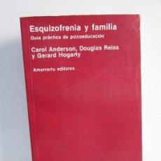 Libros de segunda mano: ESQUIZOFRENIA Y FAMILIA. CARIOL ANDERSON, DOUGLAS REISS Y GERARD HOGARTY. AMORROTU EDITORES. Lote 108434503