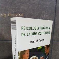 Libros de segunda mano: BERNABÉ TIERNO. PSICOLOGIA PRACTICA DE LA VIDA COTIDIANA. Lote 108566235