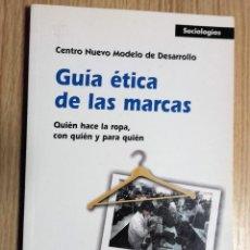 Libros de segunda mano: GUÍA ÉTICA DE LAS MARCAS * QUIÉN HACE LA ROPA, CON QUIÉN Y PARA QUIÉN. Lote 108823655