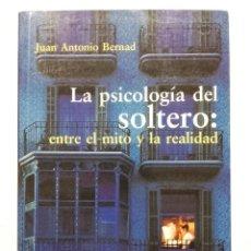 Libros de segunda mano: LA PSICOLOGIA DEL SOLTERO: ENTRE EL MITO Y LAREALIDAD - JUAN ANTONIO BERNAD - ED. DESCLEE DE BROUWER. Lote 108891067