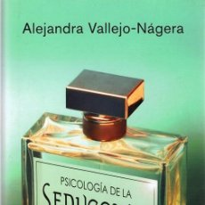 Libros de segunda mano: PSICOLOGÍA DE LA SEDUCCIÓN ALEJANDRA VALLEJO - NÁGERA . Lote 108999983
