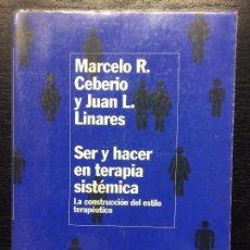 Libros de segunda mano: SER Y HACER EN TERAPIA SISTEMATICA, MARCELO CEBEIRO Y JUAN LINARES. Lote 109027855