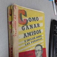 Libros de segunda mano: CÓMO GANAR AMIGOS E INFLUIR SOBRE LAS PERSONAS / DALE CARNEGIE / EDICIONES COSMOS 1951. Lote 109066763