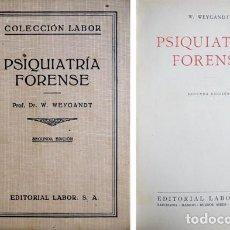 Libros de segunda mano: WEYGANDT, WILHELM. PSIQUIATRÍA FORENSE. VERSIÓN ESPAÑOLA POR RAFAEL LUENGO Y ANTONIO VALLEJO. 1940.. Lote 109349695