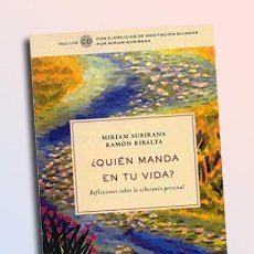 Libros de segunda mano: ¿QUIÉN MANDA EN TU VIDA? REFLEXIONES SOBRE LA SOBERANÍA PERSONAL - MIRIAM SUBIRANA, RAMON RIBALTA. Lote 110151855