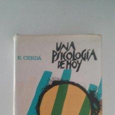 Libros de segunda mano: UNA PSICOLOGIA DE HOY - ENRIQUE CERDA (ED. HERDER, 1972) . Lote 110155215