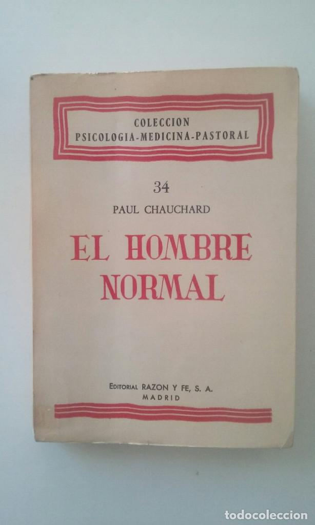 EL HOMBRE NORMAL - PAUL CHAUCHARD (Libros de Segunda Mano - Pensamiento - Psicología)