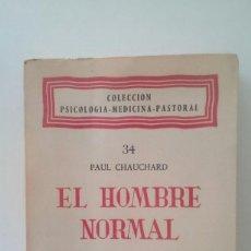 Libros de segunda mano: EL HOMBRE NORMAL - PAUL CHAUCHARD. Lote 110204407