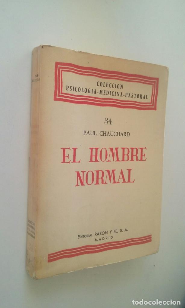 Libros de segunda mano: EL HOMBRE NORMAL - PAUL CHAUCHARD - Foto 2 - 110204407