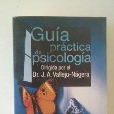 Libros de segunda mano: GUIA PRACTICA DE PSICOLOGIA - J. A. VALLEJO NAJERA. Lote 110234947