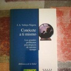 Libros de segunda mano: CONÓCETE A TI MISMO - J. A. VALLEJO-NÁGERA. Lote 110487151