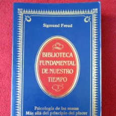 Libros de segunda mano: PSICOLOGÍA DE LAS MASAS / MÁS ALLÁ DEL PRINCIPIO DEL PLACER / EL PORVENIR DE UNA ILUSIÓN. S. FREUD. Lote 110559259