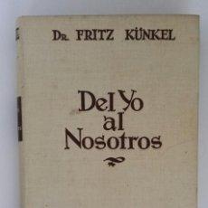 Libros de segunda mano: DEL YO AL NOSOTROS DR. FRITZ KÜNKEL . Lote 110630163