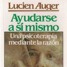 Libros de segunda mano: LUCIEN AUGER : AYUDARSE A SÍ MISMO (UNA PSICOTERAPIA MEDIANTE LA RAZÓN). ED. SAL TERRAE, 2001. Lote 110664763
