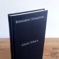 Libros de segunda mano: GENTE TOXICA. BERNARDO STAMATEAS. EDICIONES B. ENCUADERNACIÓN LUJO 1 ª ED. 2012. Lote 107278271