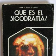 Libros de segunda mano: QUE ES EL SICODRAMA JAIME G. ROJAS BERMÚDEZ. Lote 110794575