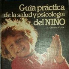 Libros de segunda mano: GUIA PRÀCTICA DE LA SALUD Y LA PSICOLOGÍA DEL NIÑO CON DEDICATORIA DEL AUTOR. Lote 111023943