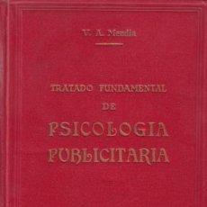Libros de segunda mano: VÍCTOR A. MENDIA: TRATADO FUNDAMENTAL DE PSICOLOGIA PUBLICITARIA (PSICOLOGÍA PRÁCTICA PUBLICIDAD). Lote 111102771