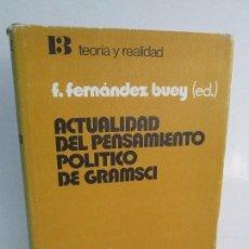 Libros de segunda mano: ACTUALIDAD DEL PENSAMIENTO POLITICO DE GRAMSCI. F. FERNANDEZ BUEY. GRIJALBO 1977. Lote 112047787