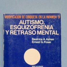 Libros de segunda mano: AUTISMO, ESQUIZOFRENIA Y RETRASO MENTAL. VV.AA. Lote 112448583