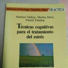 Libros de segunda mano: TÉCNICAS COGNITIVAS PARA EL TRATAMIENTO DEL ESTRÉS- MARTINEZ ROCA-BIBLIOTECA DE PSICOLOGÍA-. Lote 112579343