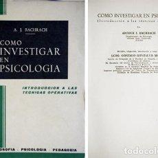 Libros de segunda mano: BACHRACH, ARTHUR J. CÓMO INVESTIGAR EN PSICOLOGÍA. INTRODUCIÓN A LAS TÉCNICAS OPERATIVAS. 1966.. Lote 112607383