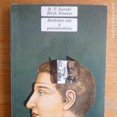 Libros de segunda mano: BUDISMO ZEN Y PSICOANALISIS SUZUKI, D.T./ FROMM, ERICH FONDO DE CULTURA ECONOMICA 1979 152PP. Lote 112727599