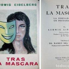 Libros de segunda mano: EIDELBERG, LUDWIG. TRAS LA MÁSCARA. LA JORNADA DE UN PSICOANALISTA. 1958.. Lote 112972727