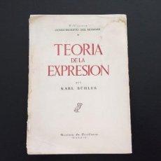 Libros de segunda mano: TEORÍA DE LA EXPRESIÓN. KARL BÜHLER. REVISTA DE OCCIDENTE. MADRID, 1950. INTONSO. Lote 112973315
