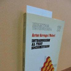Libros de segunda mano: INTRODUCCIÓN AL TEST SOCIOMÉTRICO. ARRUGA I VALERI, ARTUR. COL. BIBLIOTECA DE PSICOLOGÍA, 17. ED. HE. Lote 112974111