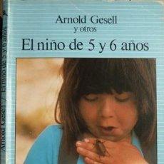 Libros de segunda mano: GESELL, ARNOLD Y OTROS. EL NIÑO DE 5 A 6 AÑOS. 1986.. Lote 112975331