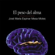 Libros de segunda mano: EL PESO DEL ALMA.. Lote 112989019