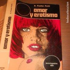 Libros de segunda mano: D. PASTOR PETIT AMOR Y EROTISMO EDICIONES MARTINEZ ROCA BARCELONA 1971. Lote 113062187