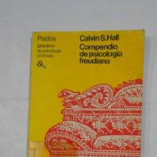 Libros de segunda mano: COMPENDIO DE PSICOLOGÍA FREUDIANA - HALL, CALVIN S. PAIDOS BIBLIOTECA DE PSICOLOGIA PROFUNDA. TDK82. Lote 155269150