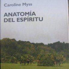 Libros de segunda mano: ANATOMIA DEL ESPIRITU CAROLINE MYSS EXCELENTE ESTADO. TAPA DURA. Lote 113124931
