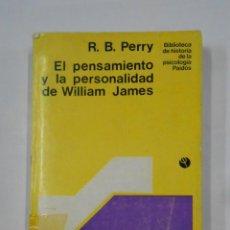 Libros de segunda mano: EL PENSAMIENTO Y LA PERSONALIDAD DE WILLIAM JAMES. PERRY, R. B. TDK334. Lote 147583977