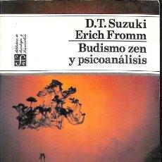 Libros de segunda mano: BUDISMO ZEN Y PSICOANALISIS - ERICH D.T. Y FROMM SUZUKI - FONDO DE CULTURA ECONÓMICA. Lote 113180480
