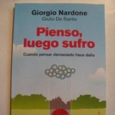 Libros de segunda mano: PIENSO, LUEGO SUFRO. CUANDO PENSAR DEMASIADO HACE DAÑO - GIORGIO NARDONE (PAIDÓS, 2012). 1ª ED.. Lote 113593303