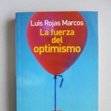 Livros em segunda mão: LUIS ROJAS MARCOS // LA FUERZA DEL OPTIMISMO // 2006. Lote 114561307