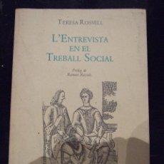 Libros de segunda mano: L'ENTREVISTA EN EL TREBALL SOCIAL - TERESA ROSSELL - PROLEG RAMON BASSOLS - EUGE 1987. Lote 114612515