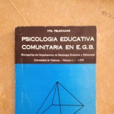 Libros de segunda mano: PSICOLOGIA EDUCATIVA COMUNITARIA EN EGB (VTE. PELECHANO). Lote 114620947