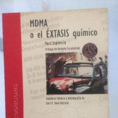 Libros de segunda mano: MDMA O EL EXTASIS QUIMICO, MARC CAPDEVILA, PROLOGO ANTONIO ESCOHOTADO. Lote 114696871